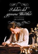 I dolori del giovane Werther, di Johann Wolfgang von Goethe
