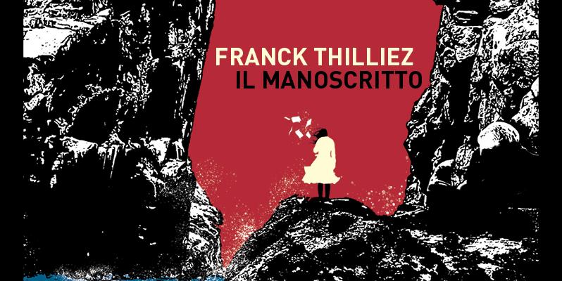 Il manoscritto thriller Franck Thilliez ritorno dall inferno andrea bindella gioco pericoloso
