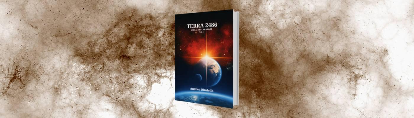 terra 2486 fantascienza andrea bindella androidi cyborg fiction scifi sito