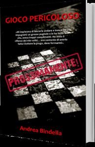 gioco pericoloso thriller andrea bindella autore romanzo giallo mistero serial killer