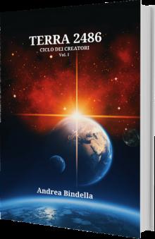 terra 2486 fantascienza andrea bindella autore androidi cyborg fiction scifi romanzo