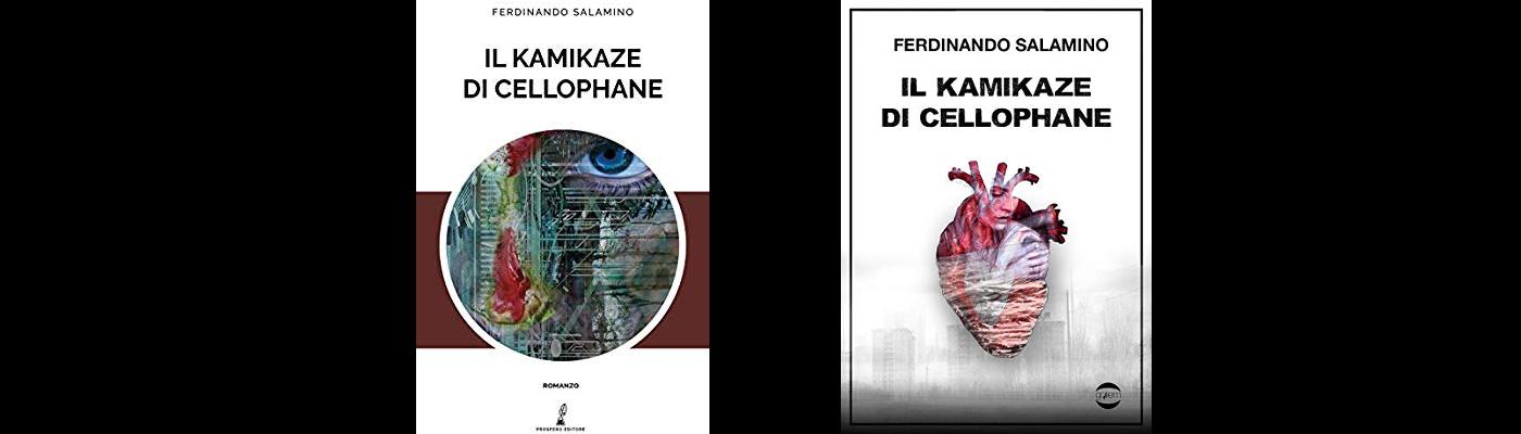andrea bindella autore thriller Il Kamikaze di Cellophane Ferdinando Salamino ritorno dall'inferno gioco pericoloso un nuovo nemico giallo