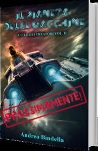 il pianeta delle macchine terra 2486 2 ciclo dei creatori andrea bindella autore fantascienza tecnologica scifi syfy