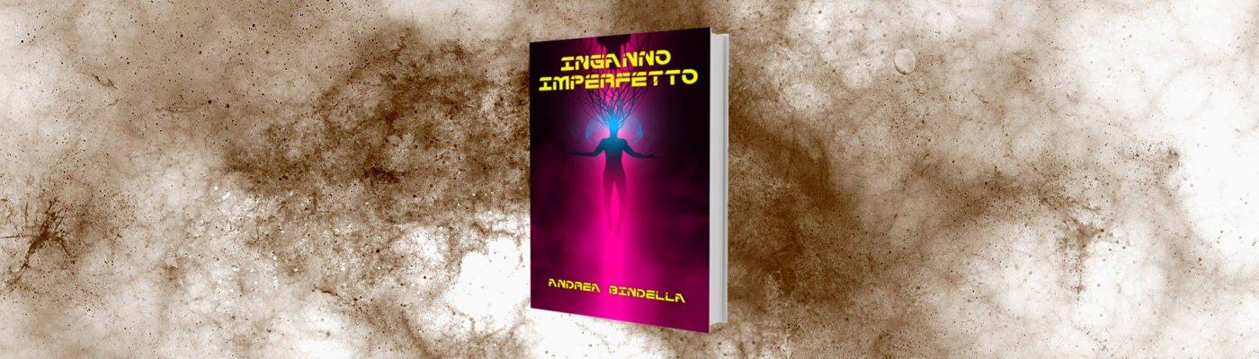 inganno imperfetto albori romanzo ebook gratis fantascienza mistero andrea bindella autore realta virtuale gioco alieni schiavi internet social edizioni open