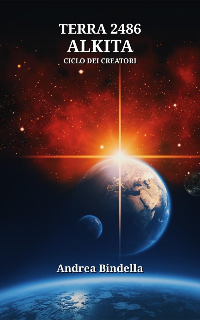 alkita andrea bindella autore fantascienza cyborg androidi capitolo extra terra 2486 ebook gratis